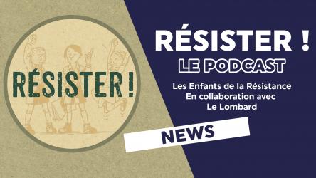 """Le podcast """"Résister !"""" inspiré des Enfants de la Résistance"""